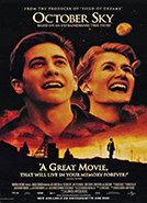October Sky (1999) Dir. Joe Johnston; Jake Gyllenhaal, Chris Cooper, Laura Dern