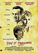 Pay it Forward (2000) Dir. Mimi Leder; Kevin Spacey, Haley Joel Osment, Helen Hunt