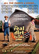 The Real Dirt on Farmer John (2005) Dir. Taggart Siegel; John Peterson, Anna Nielsen, John Edwards