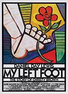 My Left Foot (1989) Dir. Jim Sheridan; Daniel Day-Lewis, Brenda Fricker, Alison Whelan (book by Christy Brown)