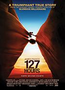 127 Hours (2010) Dir. Danny Boyle; James Franco, Kate Mara, Amber Tamblyn
