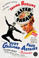 Easter Parade (1948) Dir. Charles Walters; Judy Garland, Fred Astaire, Peter Lawford  Ferris Bueller's Day Off  (1986) Dir. John Hughes; Matthew Broderick, Alan Ruck, Mia Sara
