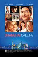 Shanghai Calling (2012) Dir.   Daniel Hsia;  Le Geng, Daniel Henney, Sean Gallagher, Bill Paxton