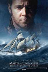 Master & Commander:  The Far Side of the World (2003) Dir. Peter Weir; Russell Crowe, Paul Bettany, Billy Boyd