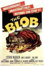 The Blob (1958) Dir. Irvin S. Yeaworth Jr. & Russell S. Doughten Jr.; Steve McQueen, Aneta Corsaut, Earl Rowe