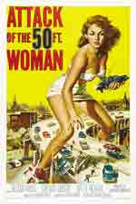 Attack of the 50 Foot Woman (1958) Dir. Nathan Juran (as Nathan Hertz); Allison Hayes, William Hudson, Yvette Vickers