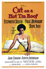 Cat on a Hot Tin Roof (1958) Dir. Richard Brooks; Elizabeth Taylor, Paul Newman, Burl Ives