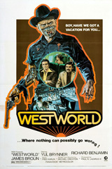 Westworld (1973)  Dir. Michael Crichton;  Yul Brynner, Richard Benjamin, James Brolin