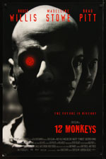 12 MONKEYS (1995) Dir. Terry Gilliam; Bruce Willis, Madeleine Stowe, Brad Pitt