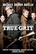 TRUE GRIT (2010) Dirs. Ethan Coen & Joel Coen; Jeff Bridges, Matt Damon, Hailee Steinfeld