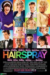 Hairspray (2007)  Dir. Adam Shankman; John Travolta, Queen Latifah, Nikki Blonsky