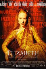 Elizabeth (1998) Dir. Shekhar Kapur; Cate Blanchett, Geoffrey Rush, Christopher Eccleston