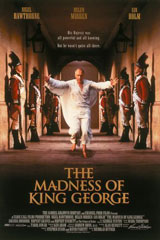 The Madness of King George (1994) Dir. Nicholas Hytner; Nigel Hawthorne, Helen Mirren, Rupert Graves