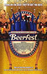 Beerfest (2006)  Dir. Jay Chandrasekhar; Jay Chandrasekhar, Kevin Heffernan, Steve Lemme