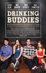Drinking Buddies (2013) Dir. Joe Swanberg; Olivia Wilde, Jake Johnson, Anna Kendrick