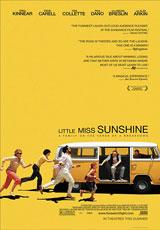 Little Miss Sunshine (2006) Dir. Jonathan Dayton, Valerie Fariss Steve Carell, Toni Collette, Greg Kinnear